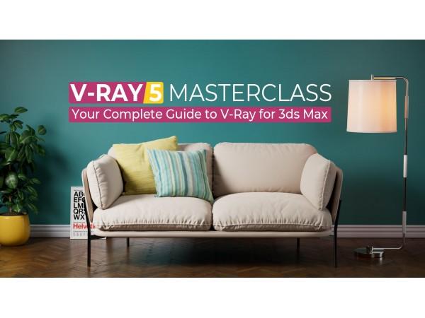 Мастер-класс по V-Ray 5: полное руководство по V-Ray для 3ds Max