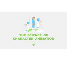 [motiondesign.school] Science of Character Animation [ENG-RUS]. Наука анимации персонажа.