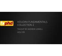 [FXPHD] Houdini Fundamentals Collection 2 [ENG-RUS]. Основы Houdini. Коллекция 2