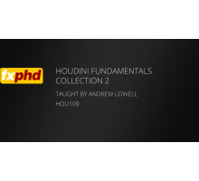 [FXPHD] Houdini Fundamentals Collection 2 [ENG-RUS]. Основы Houdini. Коллекция 2